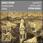 expoziţie de pictură şi grafică STEFAN BALOG